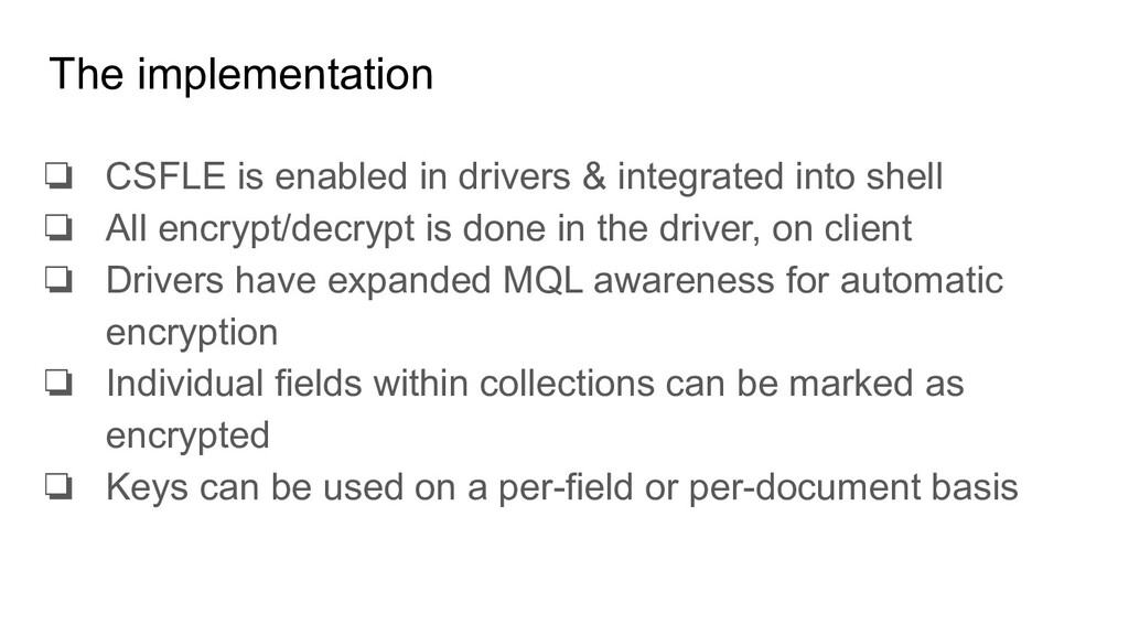 The implementation ❏ CSFLE is enabled in driver...