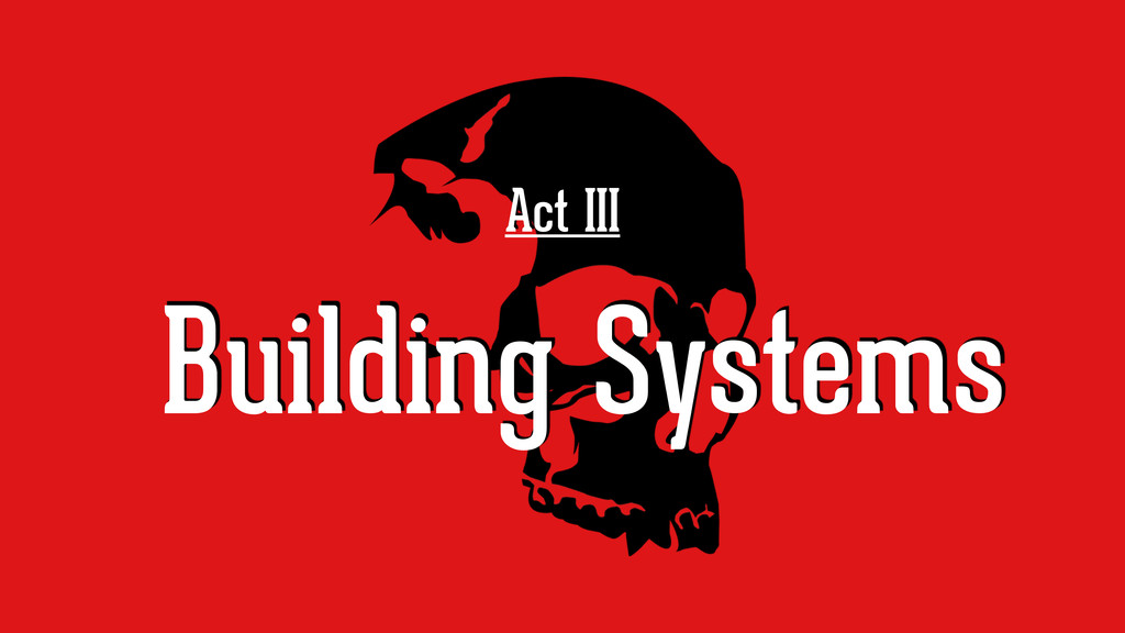 Act III Building Systems