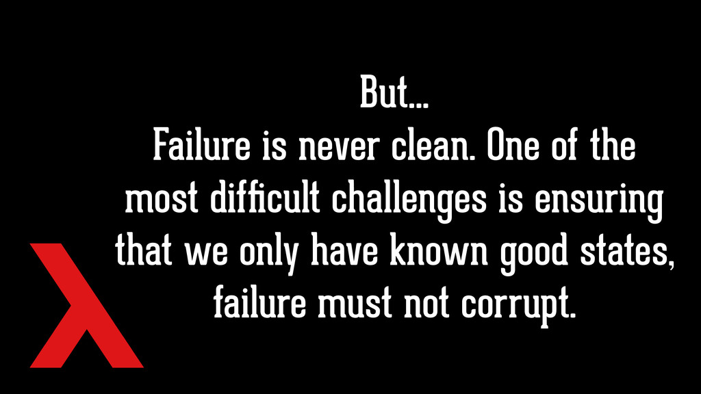 But… Failure is never clean. One of the most di...