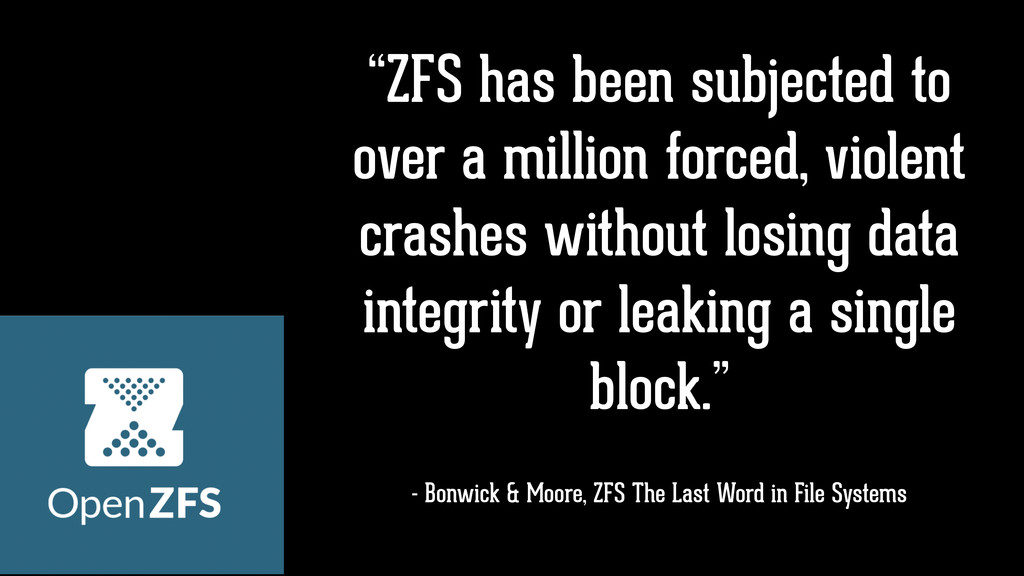 """ZFS has been subjected to over a million force..."