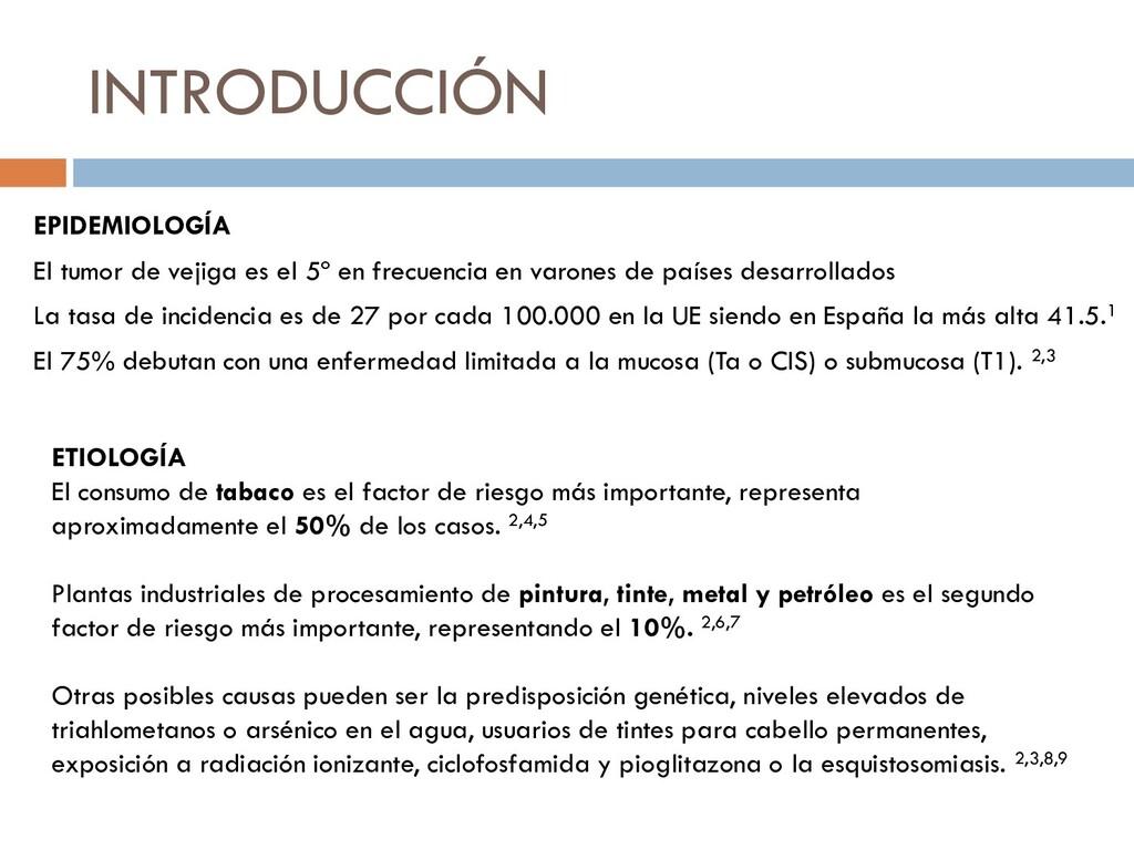 INTRODUCCIÓN EPIDEMIOLOGÍA El tumor de vejiga e...