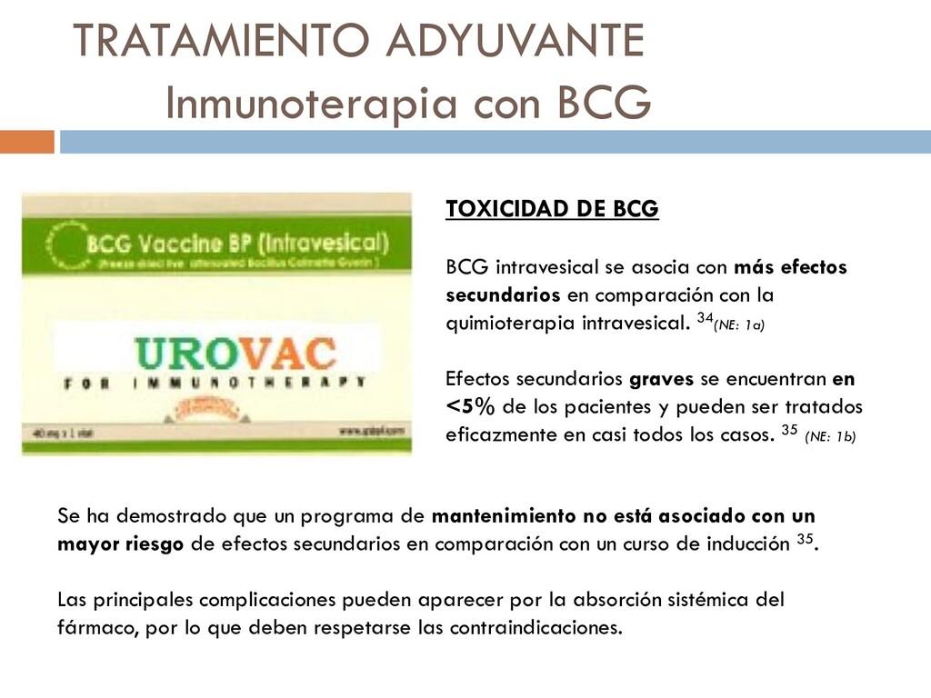 TRATAMIENTO ADYUVANTE Inmunoterapia con BCG TOX...