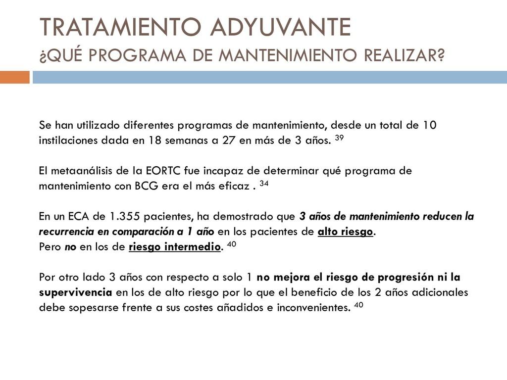 TRATAMIENTO ADYUVANTE ¿QUÉ PROGRAMA DE MANTENIM...