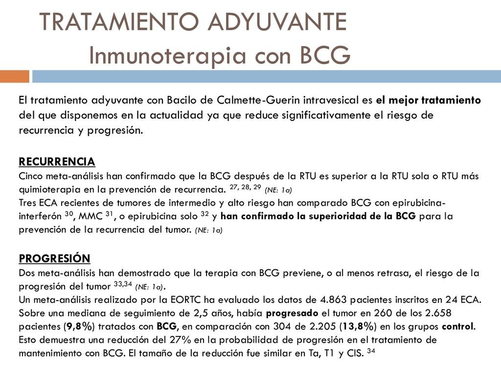 TRATAMIENTO ADYUVANTE Inmunoterapia con BCG El ...