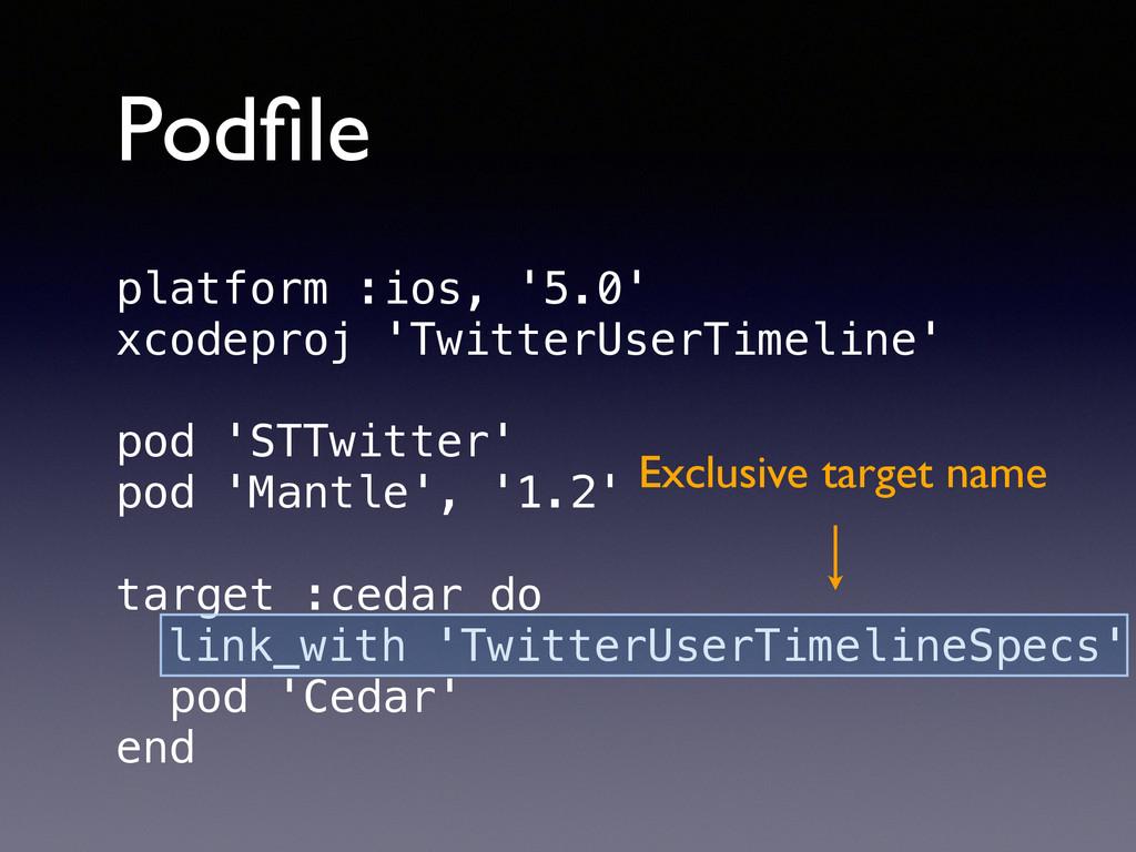 platform :ios, '5.0' xcodeproj 'TwitterUserTime...