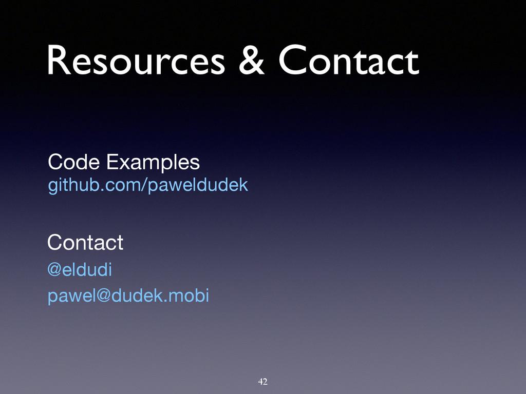 Resources & Contact @eldudi github.com/paweldud...