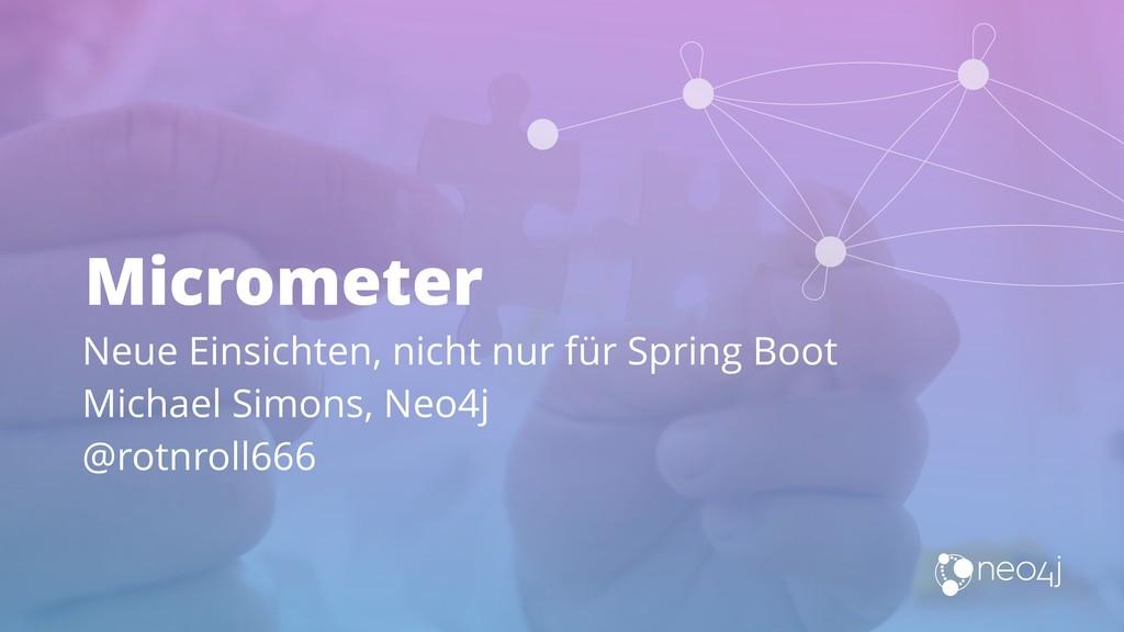 Micrometer Neue Einsichten, nicht nur für Sprin...