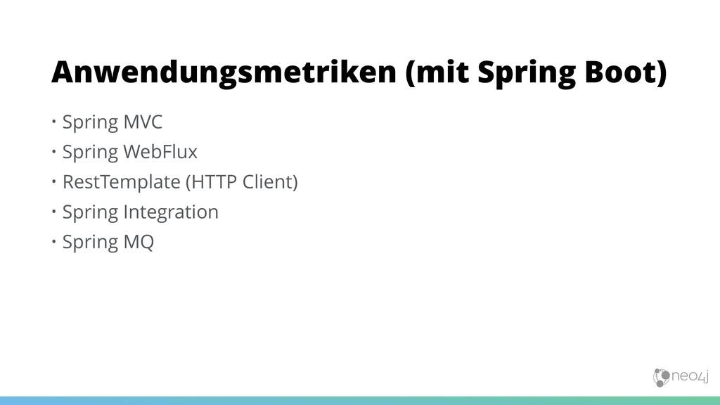 • Spring MVC • Spring WebFlux • RestTemplate (H...