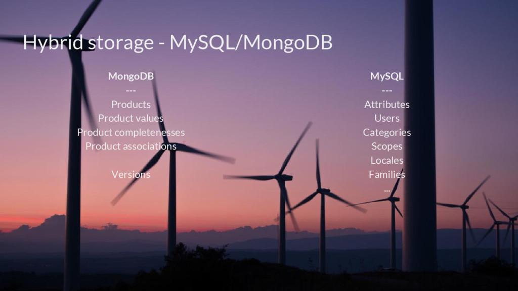Hybrid storage - MySQL/MongoDB MongoDB --- Prod...
