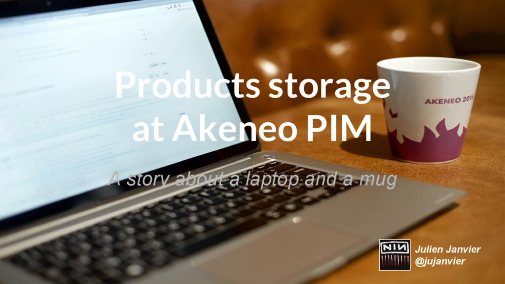 Products storage at Akeneo PIM A story about a ...