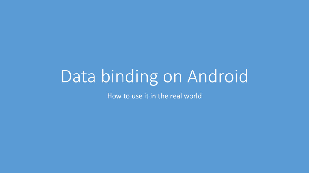Data binding on Android How to use it in the re...