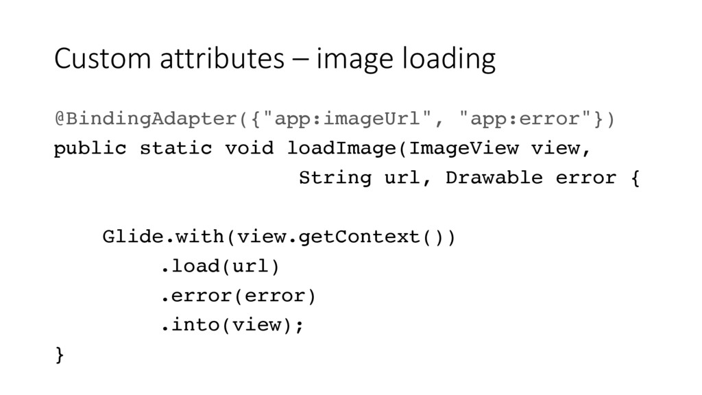 Custom attributes – image loading @BindingAdapt...