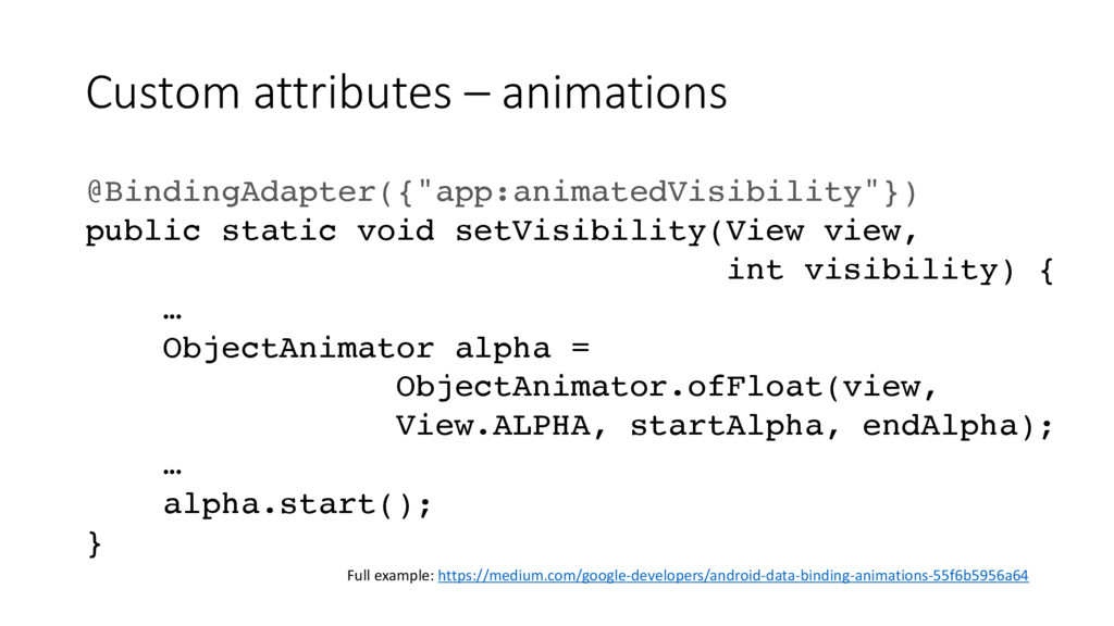 Custom attributes – animations @BindingAdapter(...
