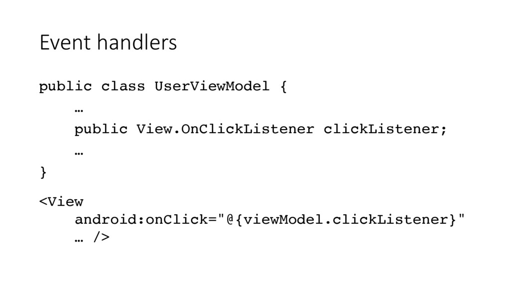 Event handlers public class UserViewModel { … p...