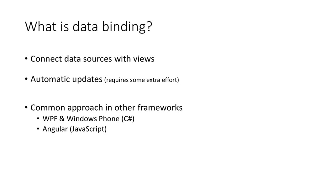 What is data binding? • Connect data sources wi...