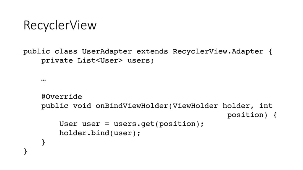RecyclerView public class UserAdapter extends R...
