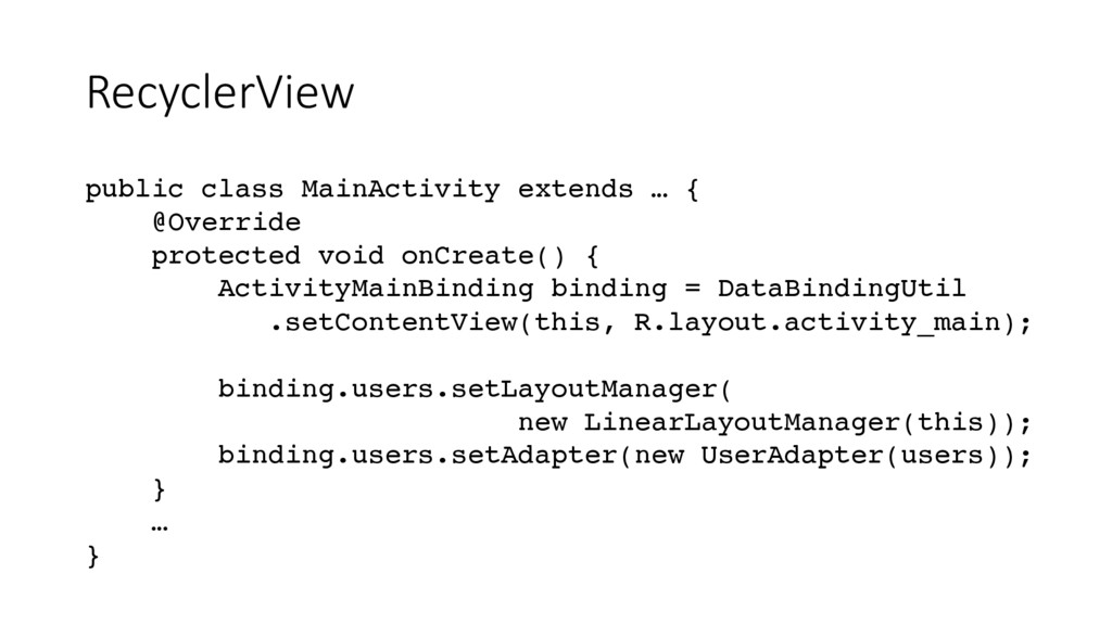 RecyclerView public class MainActivity extends ...