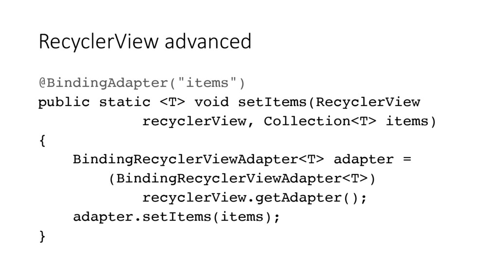 "RecyclerView advanced @BindingAdapter(""items"") ..."