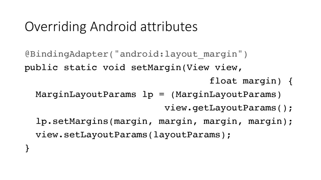 "Overriding Android attributes @BindingAdapter(""..."