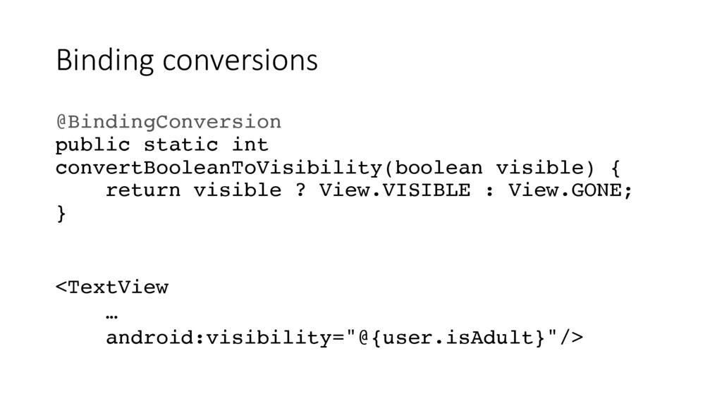 Binding conversions @BindingConversion public s...