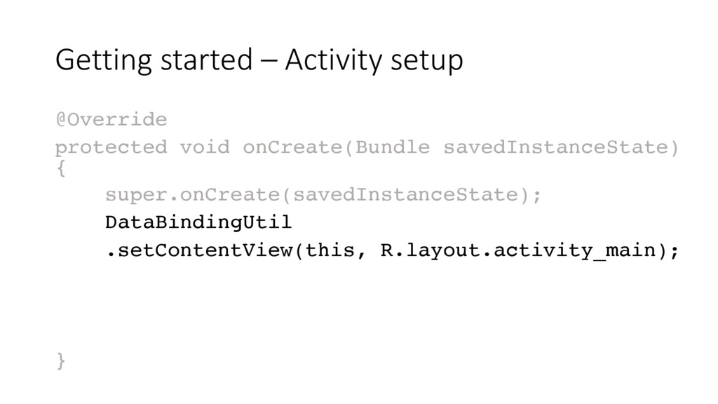 Getting started – Activity setup @Override prot...