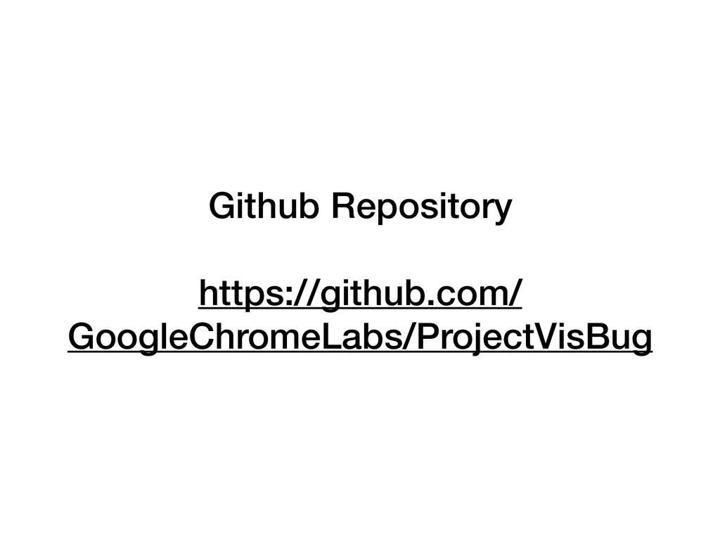 Github Repository https://github.com/ GoogleChr...