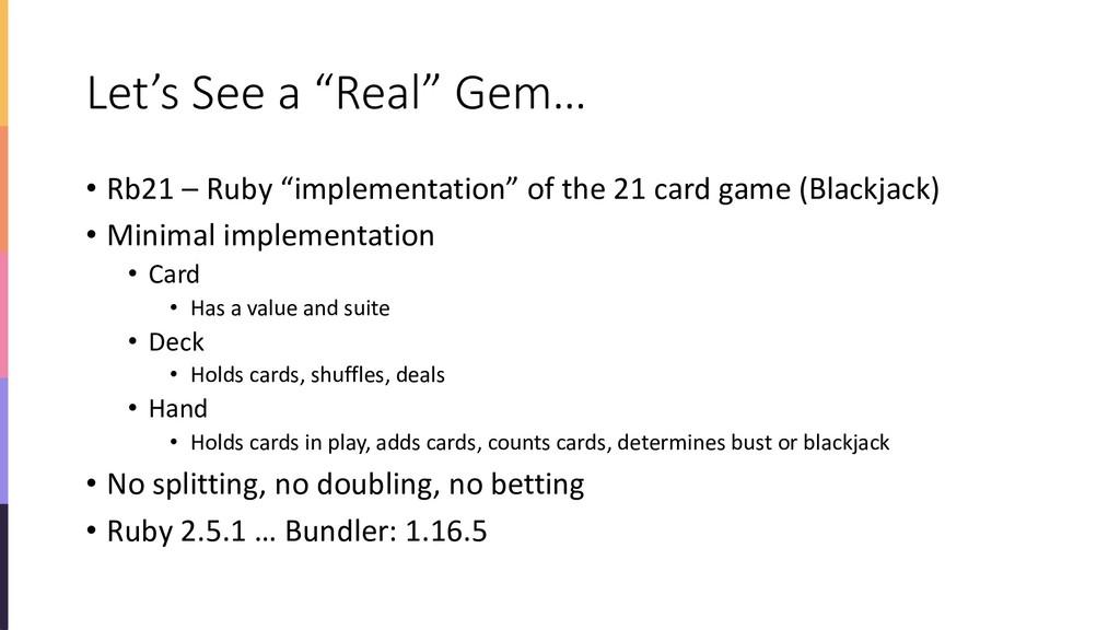 "Let's See a ""Real"" Gem… • Rb21 – Ruby ""implemen..."