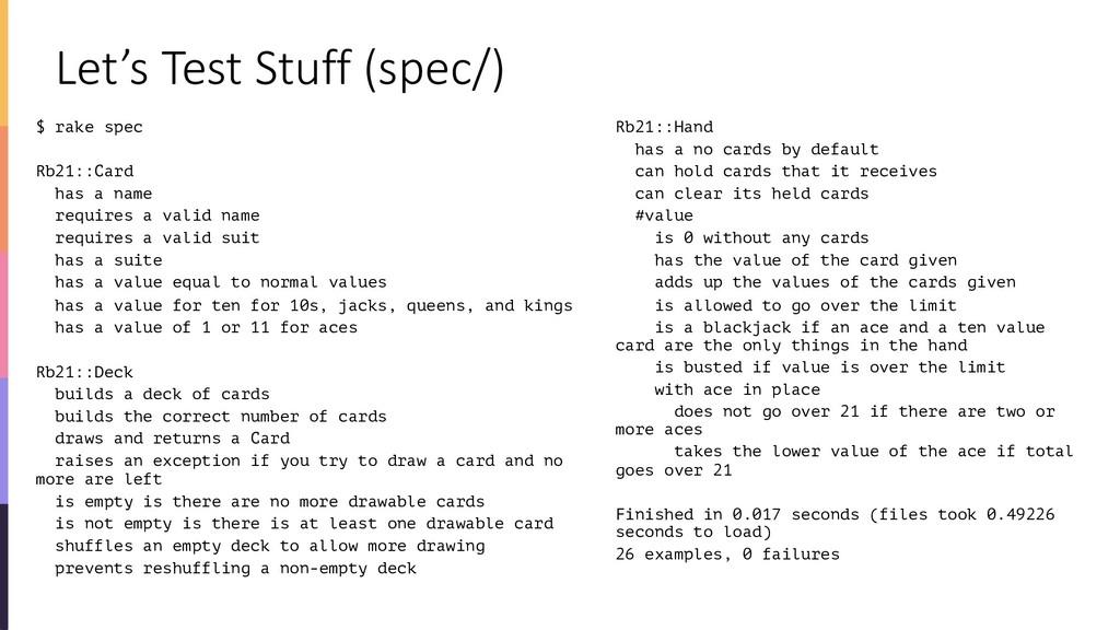 Let's Test Stuff (spec/) $ rake spec Rb21::Card...