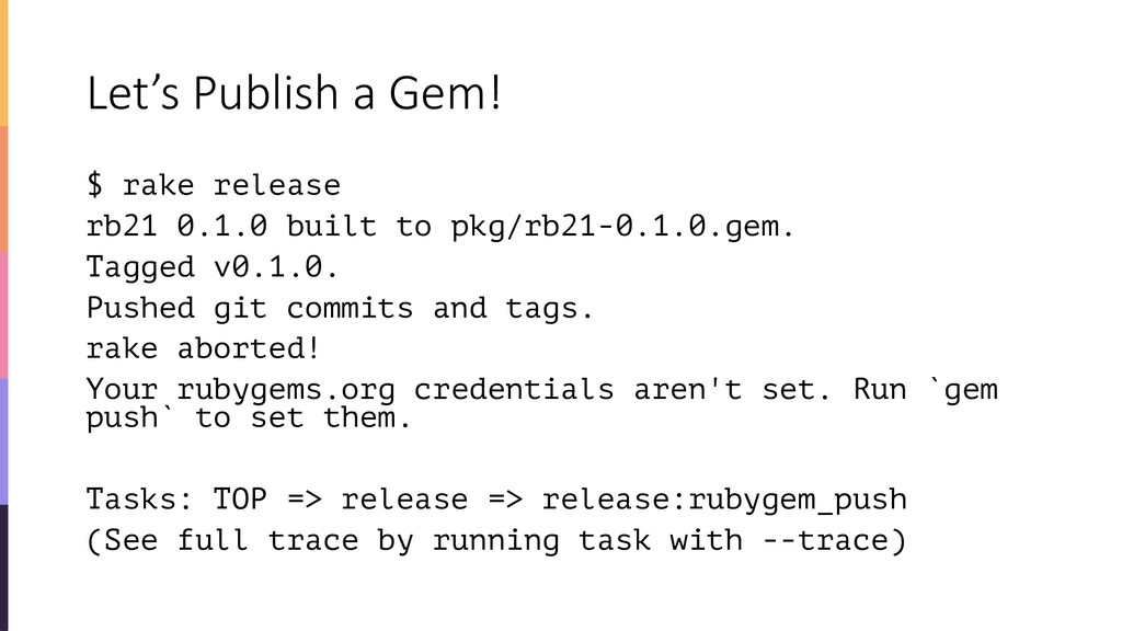 Let's Publish a Gem! $ rake release rb21 0.1.0 ...