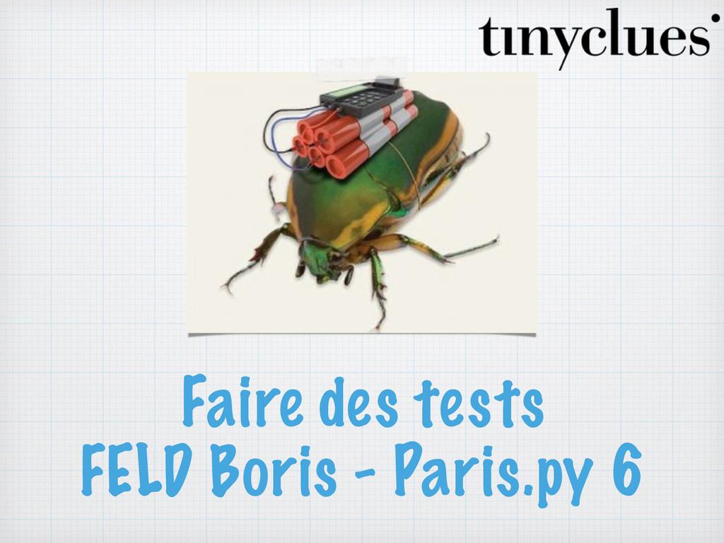 Faire des tests FELD Boris - Paris.py 6