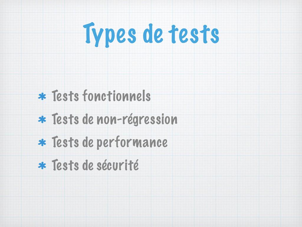 Types de tests Tests fonctionnels Tests de non-...