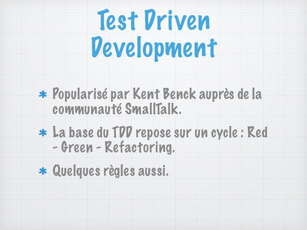Test Driven Development Popularisé par Kent Ben...