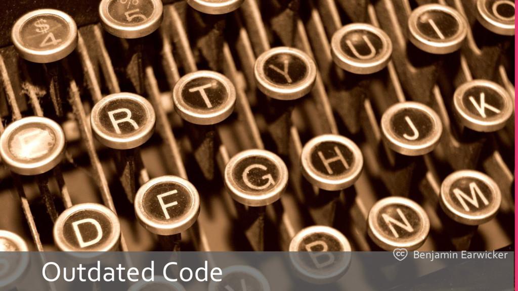 Outdated Code Benjamin Earwicker