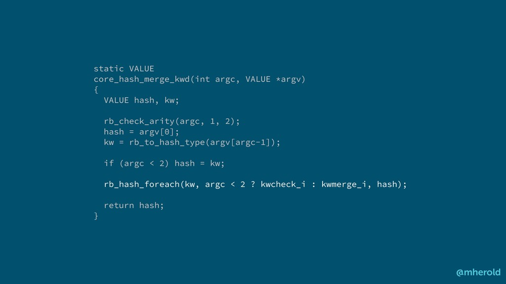 @mherold static VALUE core_hash_merge_kwd(int a...
