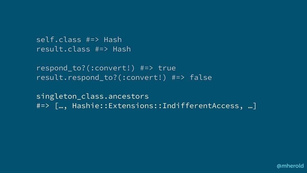 self.class #=> Hash result.class #=> Hash respo...