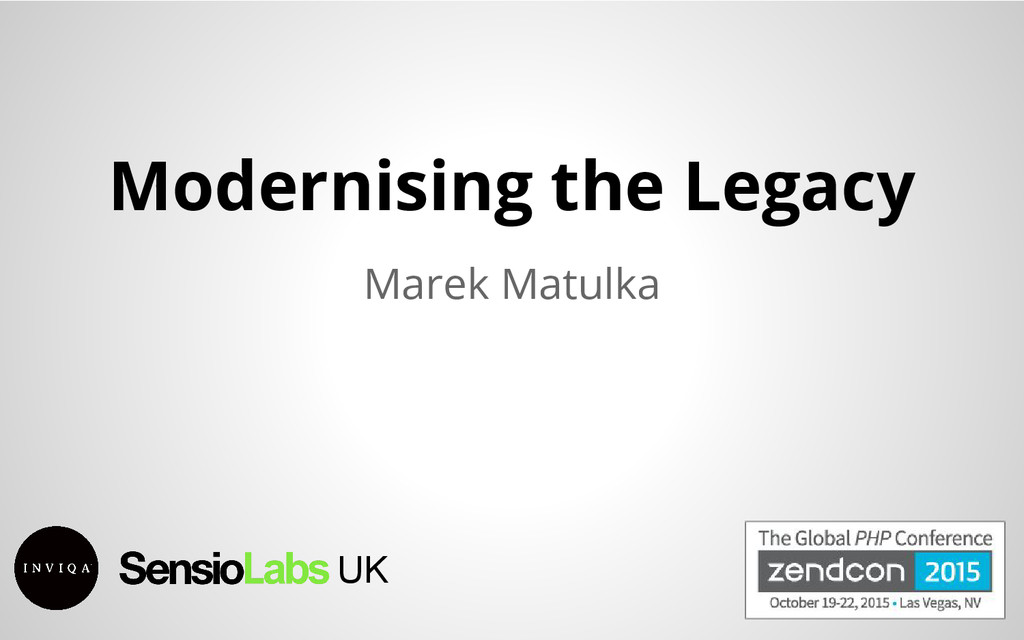 Modernising the Legacy Marek Matulka UK