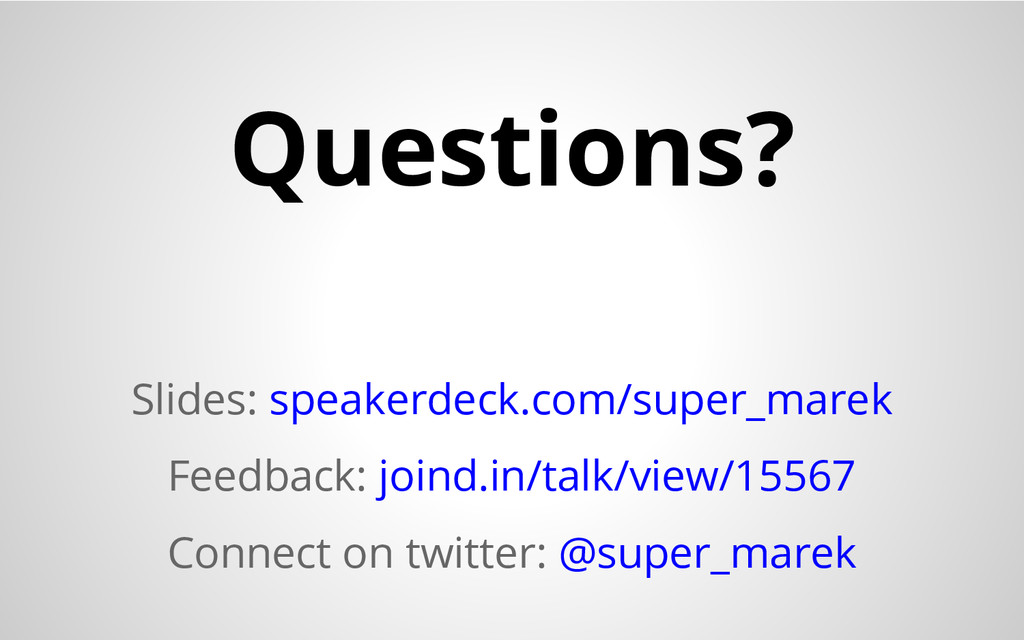 Questions? Slides: speakerdeck.com/super_marek ...