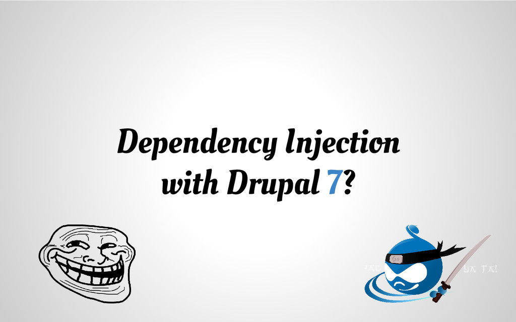 Dependency Injection with Drupal 7?