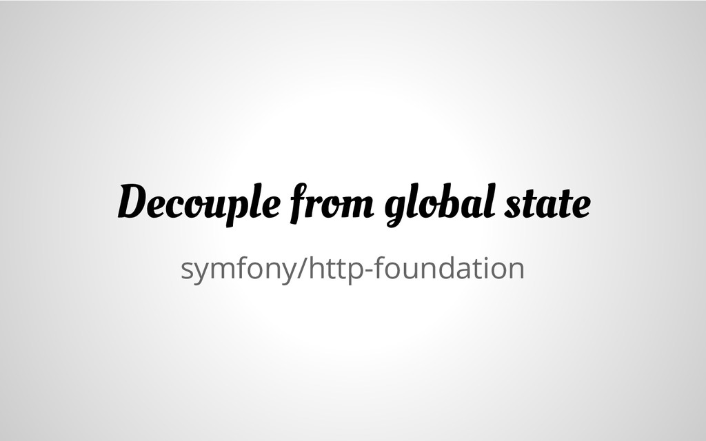 symfony/http-foundation Decouple from global st...