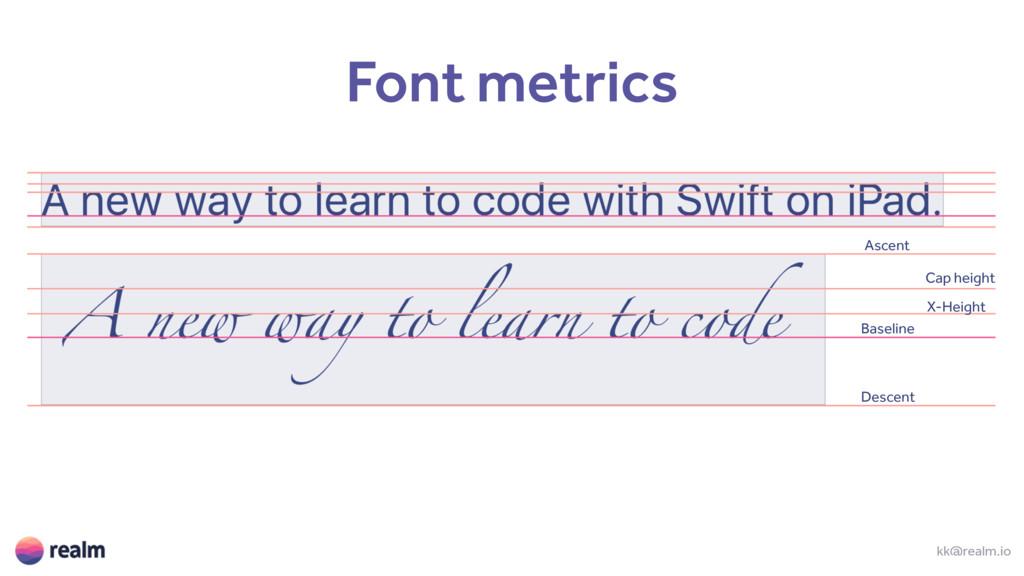 kk@realm.io Font metrics Baseline X-Height Cap ...