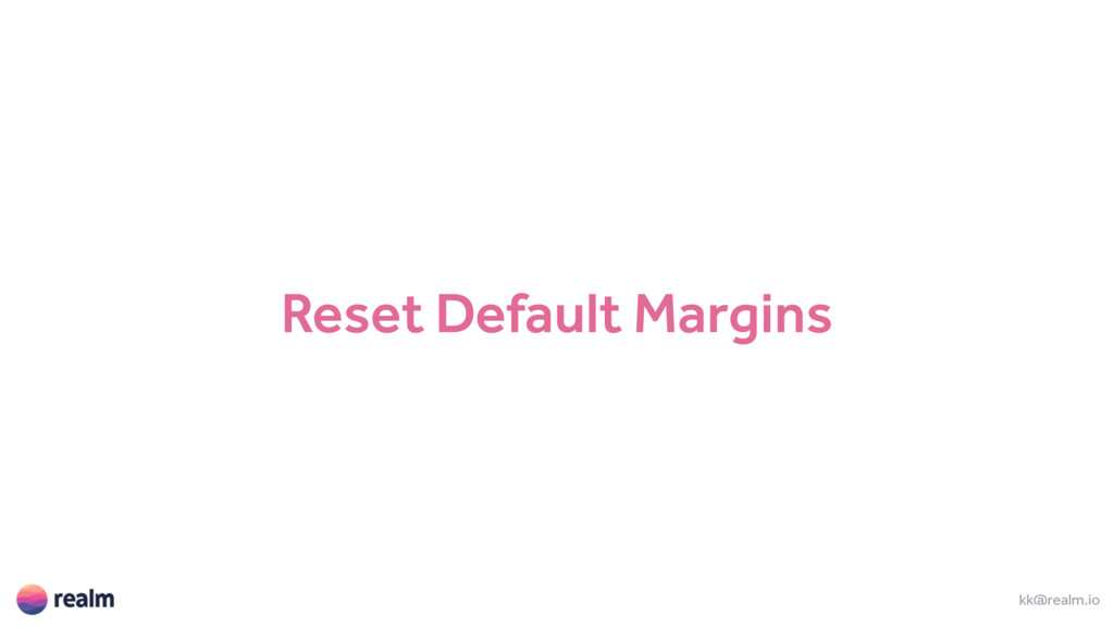 Reset Default Margins kk@realm.io