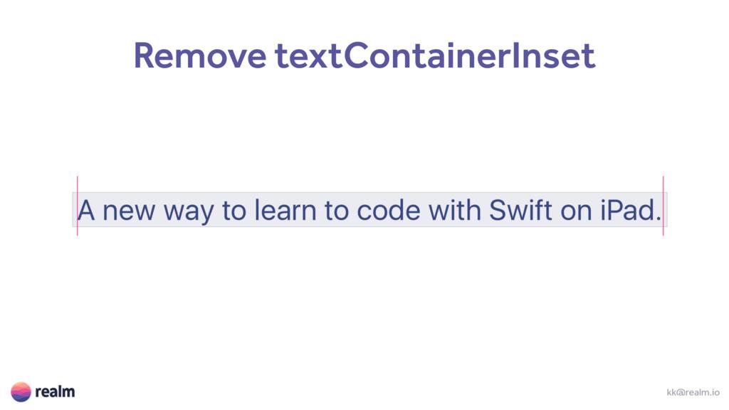 kk@realm.io Remove textContainerInset