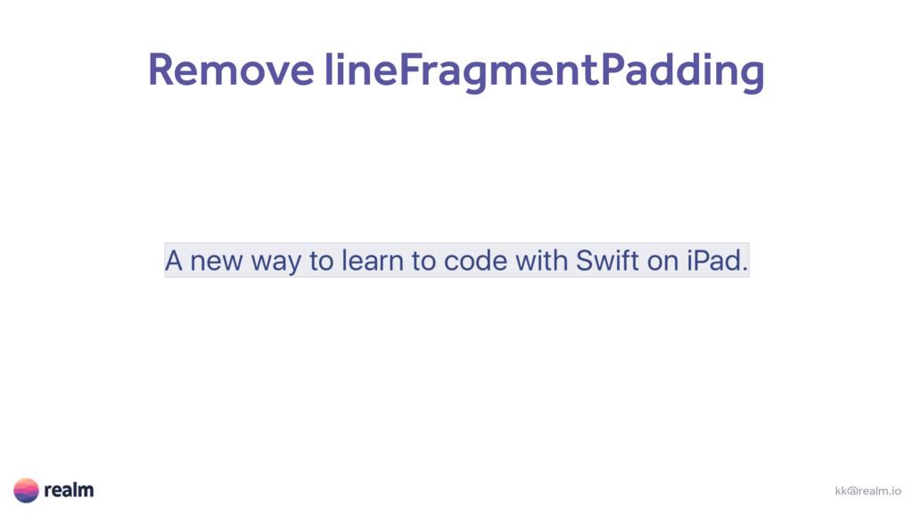 kk@realm.io Remove lineFragmentPadding