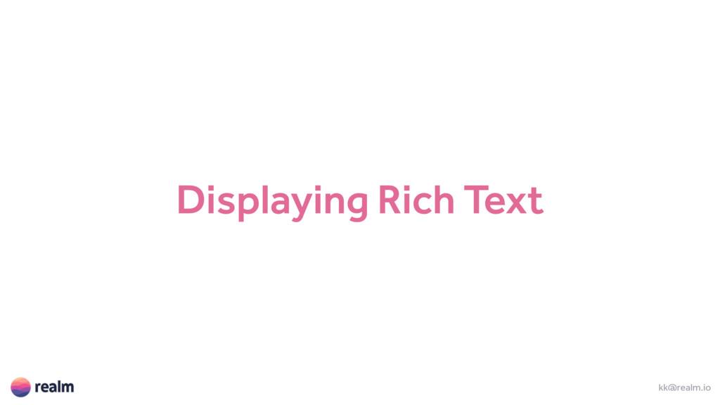 Displaying Rich Text kk@realm.io