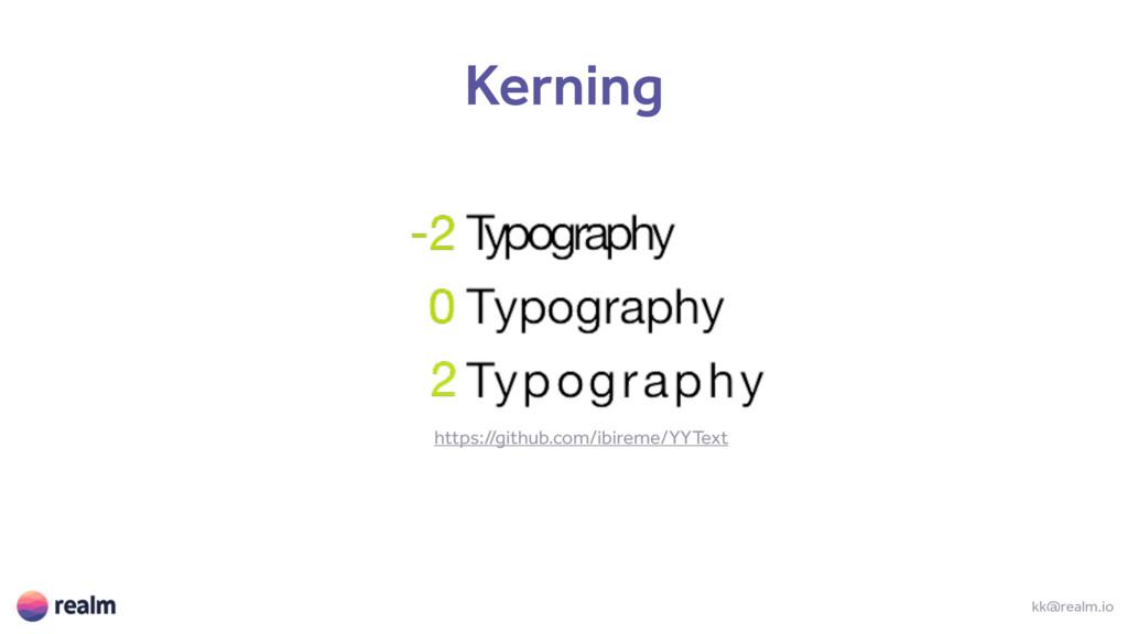 kk@realm.io Kerning https://github.com/ibireme/...