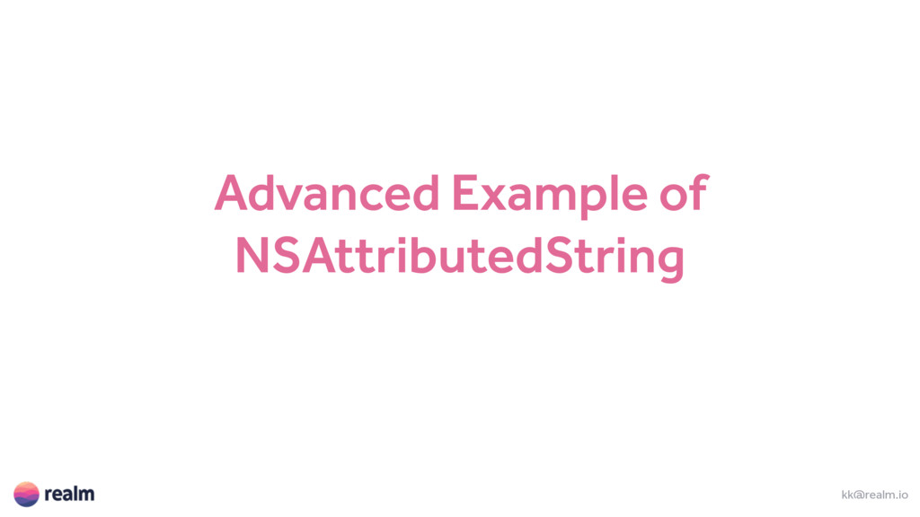 Advanced Example of NSAttributedString kk@realm...
