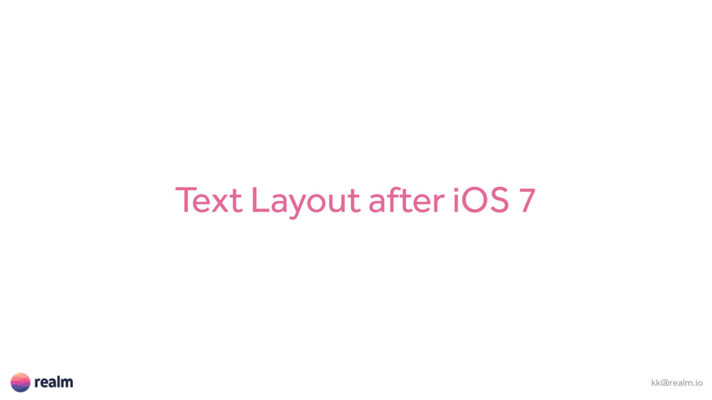 Text Layout after iOS 7 kk@realm.io