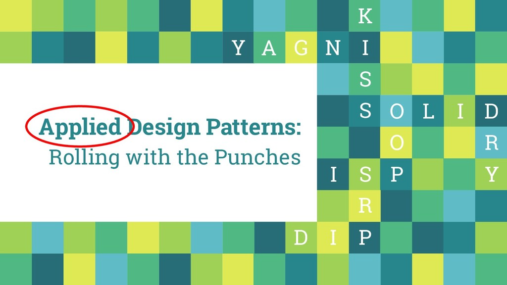 Applied Design Patterns: Rolling with the Punch...