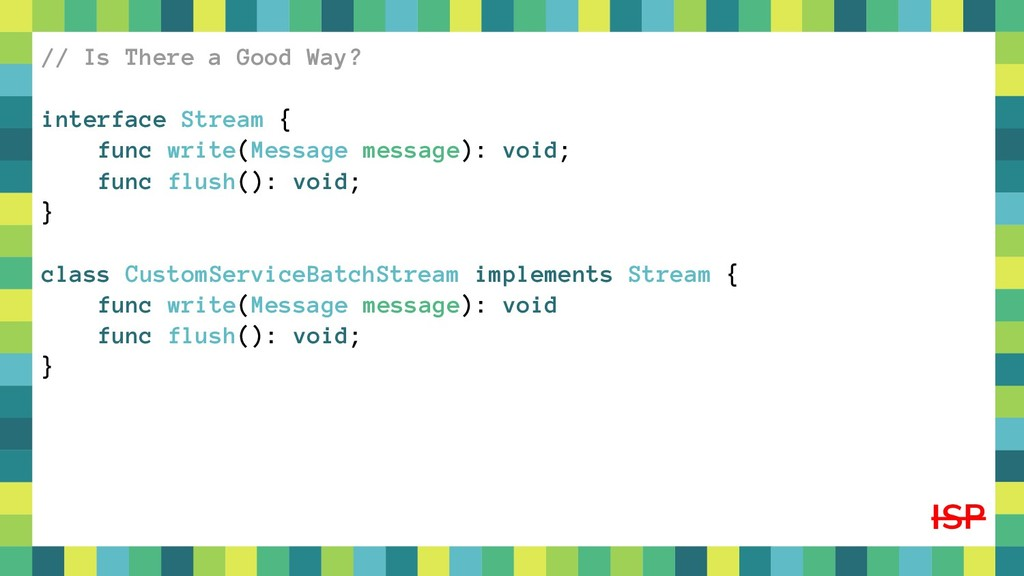 59 // Is There a Good Way? interface Stream { f...