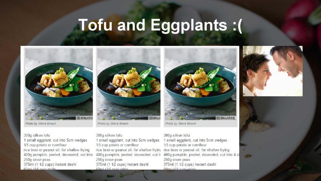 Tofu and Eggplants :(